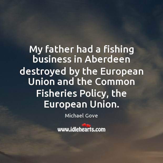 Image, My father had a fishing business in Aberdeen destroyed by the European