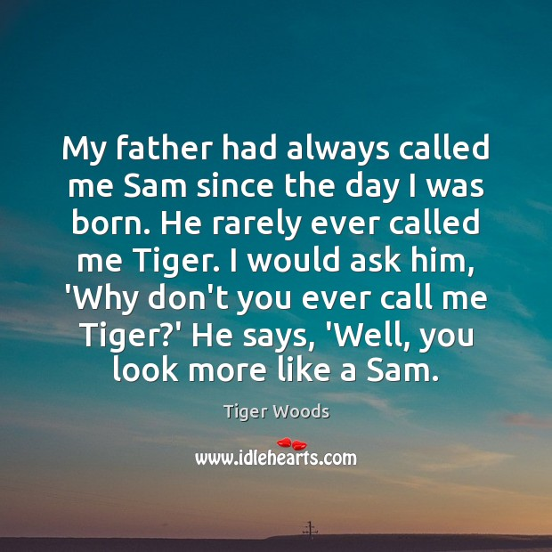 My father had always called me Sam since the day I was Image