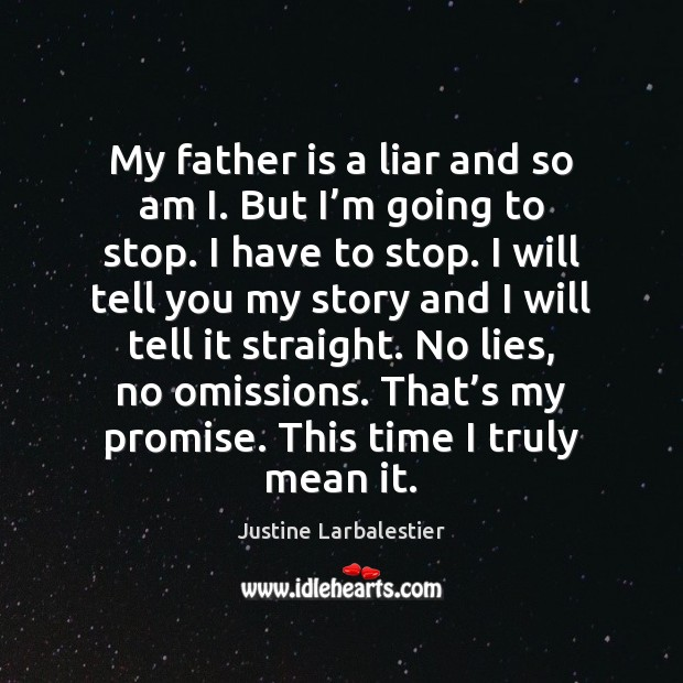 My father is a liar and so am I. But I'm Image