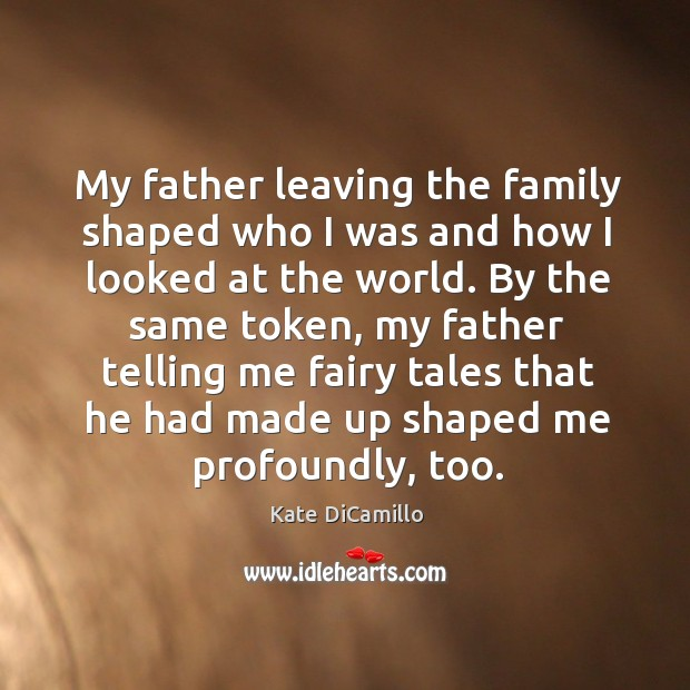 My father leaving the family shaped who I was and how I looked at the world. Image
