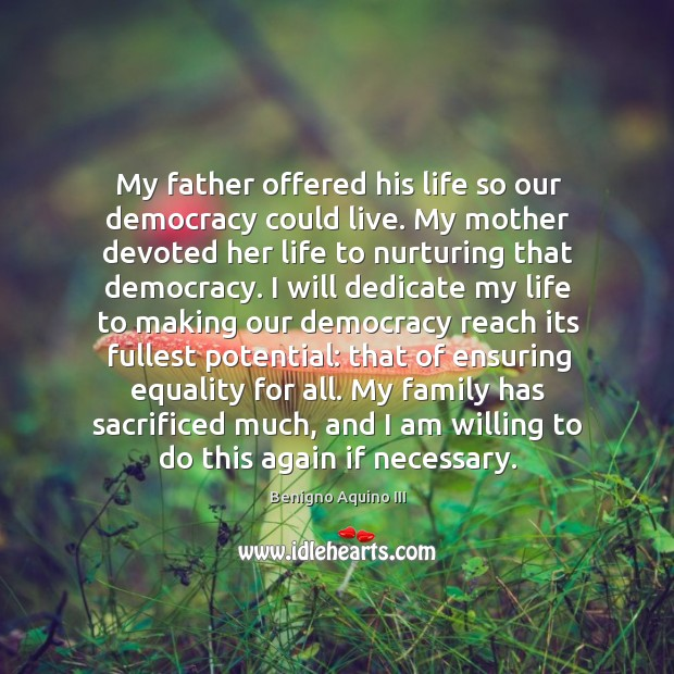 Image, My father offered his life so our democracy could live. My mother
