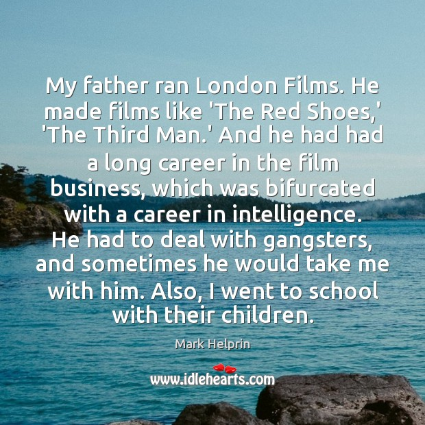 My father ran London Films. He made films like 'The Red Shoes, Image