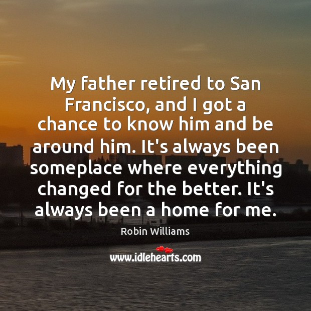 My father retired to San Francisco, and I got a chance to Image