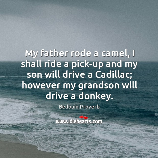 Image, My father rode a camel, I shall ride a pick-up