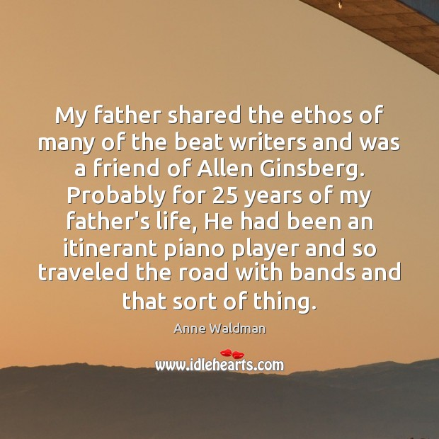 Image, My father shared the ethos of many of the beat writers and