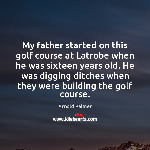 Image, My father started on this golf course at Latrobe when he was
