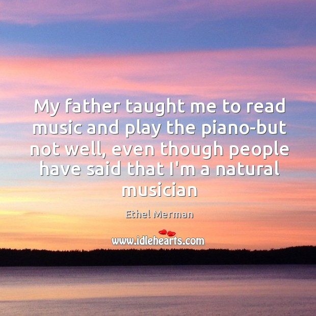 My father taught me to read music and play the piano-but not Image