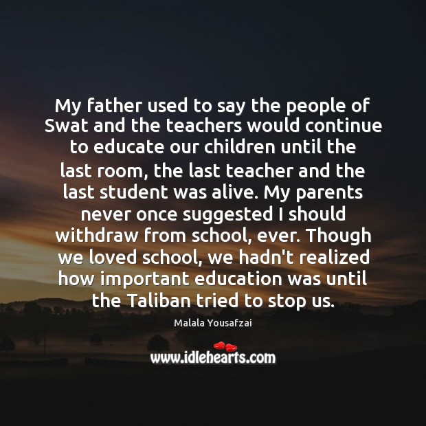 My father used to say the people of Swat and the teachers Malala Yousafzai Picture Quote