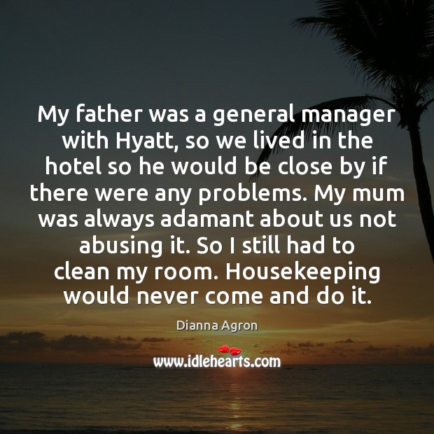 Image, My father was a general manager with Hyatt, so we lived in
