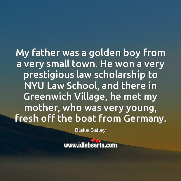 Image, My father was a golden boy from a very small town. He