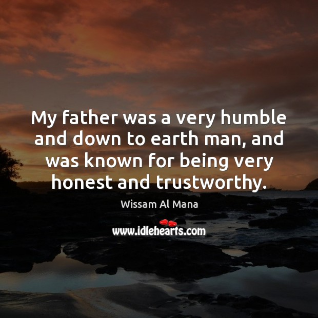 My father was a very humble and down to earth man, and Image