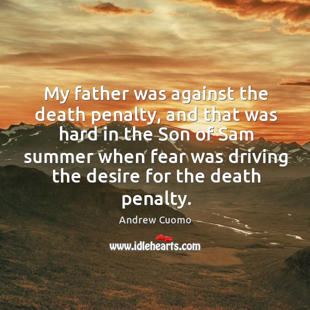 My father was against the death penalty, and that was hard in Image