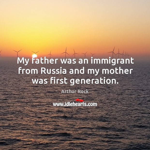Image, My father was an immigrant from russia and my mother was first generation.