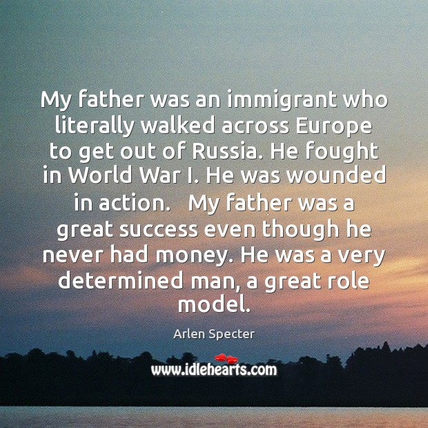 Image, My father was an immigrant who literally walked across Europe to get