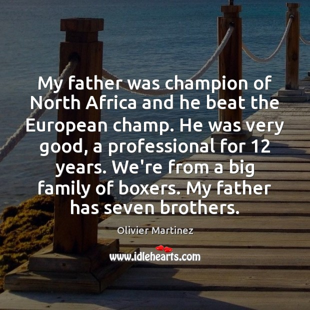 My father was champion of North Africa and he beat the European Image