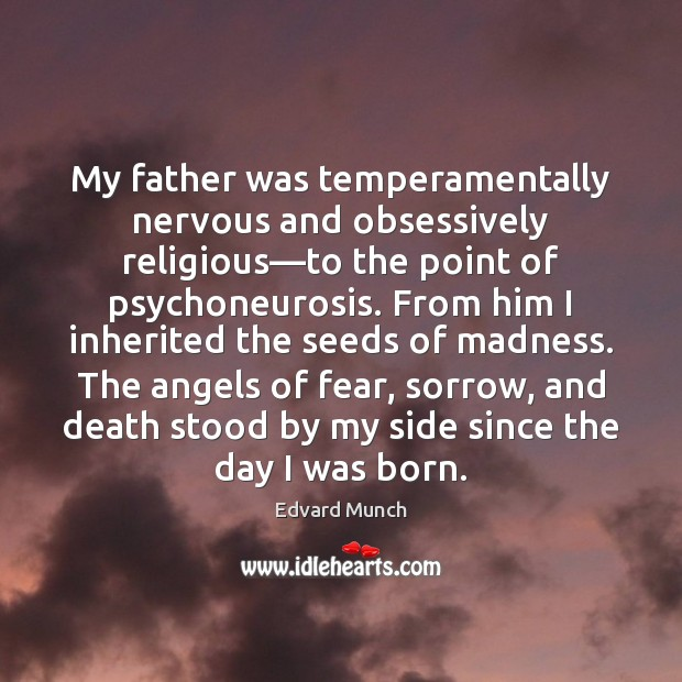 My father was temperamentally nervous and obsessively religious—to the point of Image