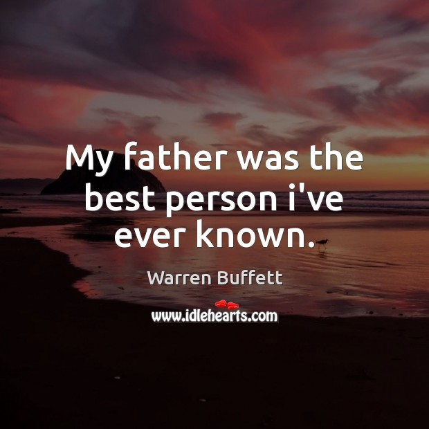 My father was the best person i've ever known. Image