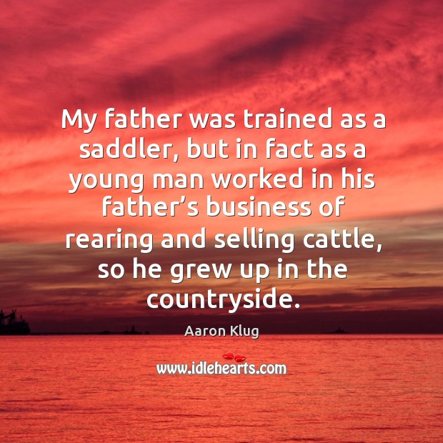 Image, My father was trained as a saddler, but in fact as a young man worked in his father's