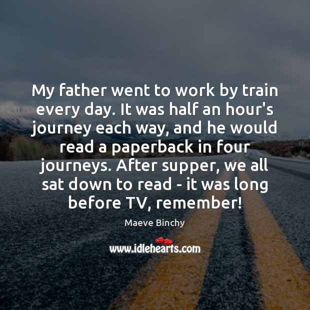 Image, My father went to work by train every day. It was half