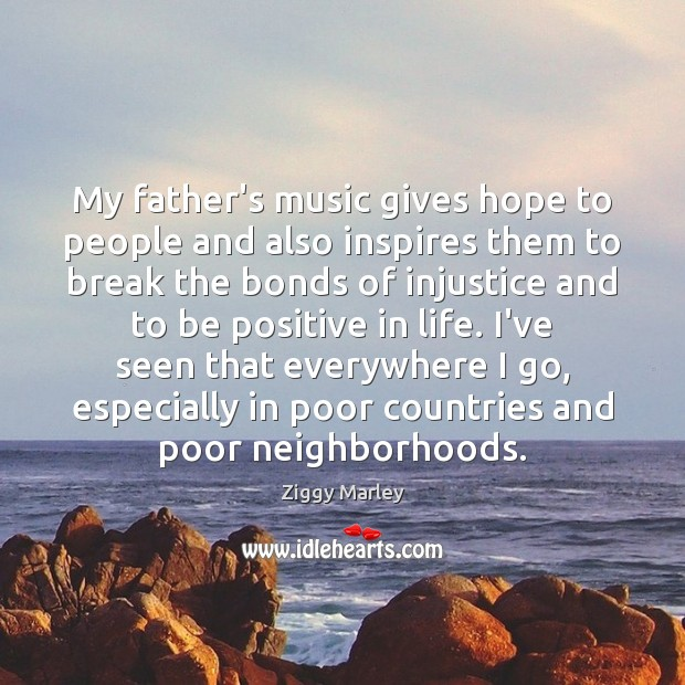 My father's music gives hope to people and also inspires them to Image