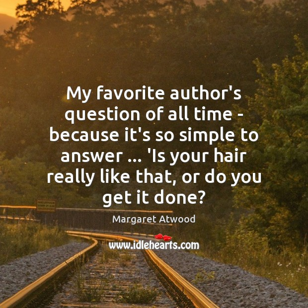 My favorite author's question of all time – because it's so simple Image