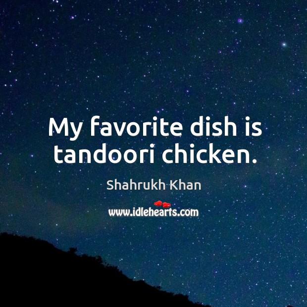 My favorite dish is tandoori chicken. Image