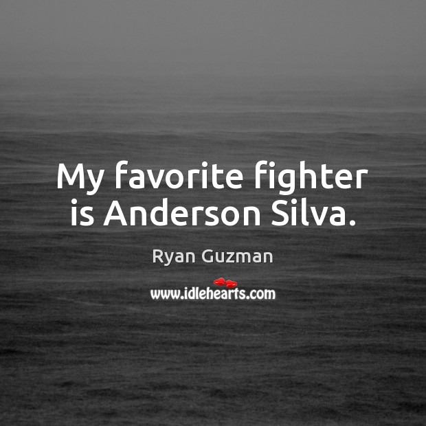 Image, My favorite fighter is Anderson Silva.