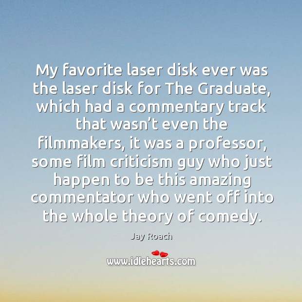 My favorite laser disk ever was the laser disk for the graduate, which had a commentary Image