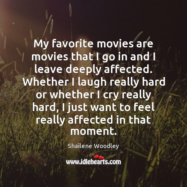 Image, My favorite movies are movies that I go in and I leave