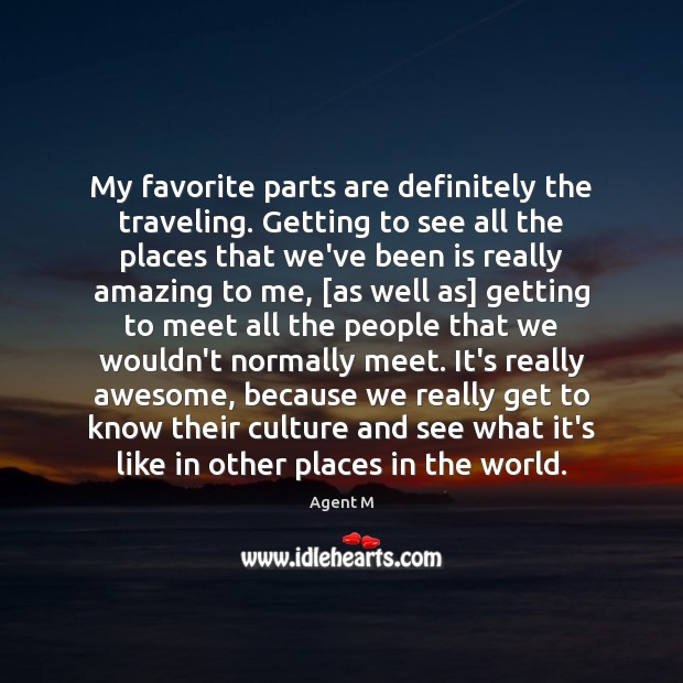 Image, My favorite parts are definitely the traveling. Getting to see all the