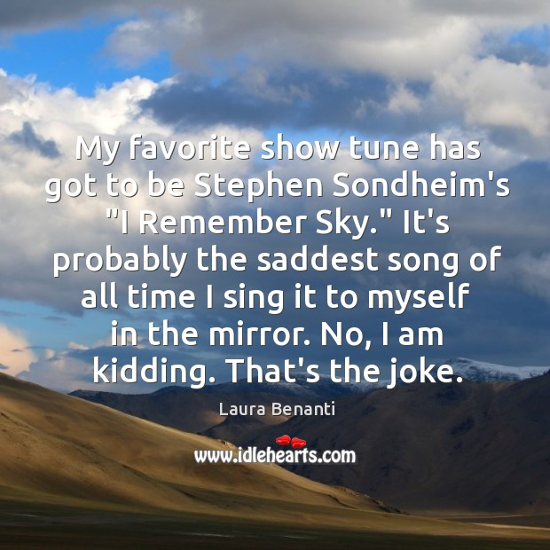 """My favorite show tune has got to be Stephen Sondheim's """"I Remember Laura Benanti Picture Quote"""