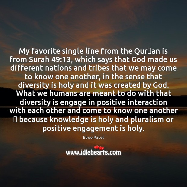 My favorite single line from the Qur'an is from Surah 49:13, which Engagement Quotes Image