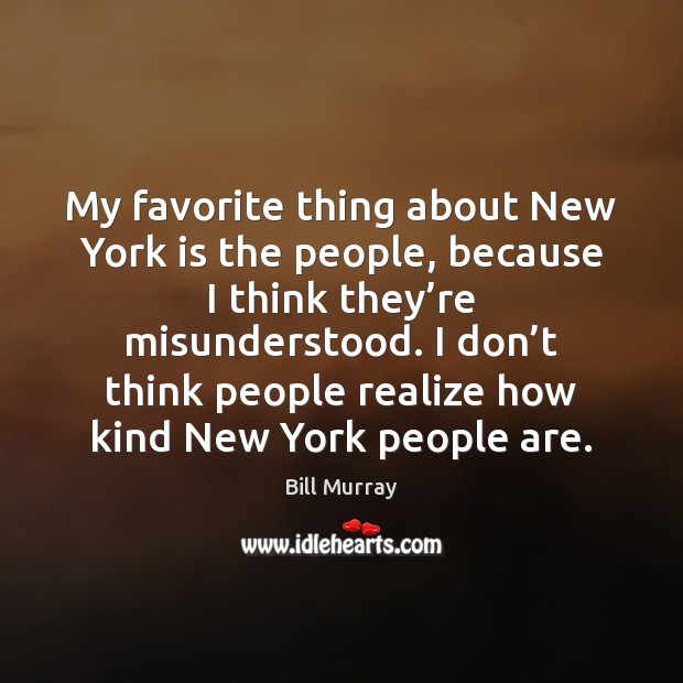 Image, My favorite thing about New York is the people, because I think