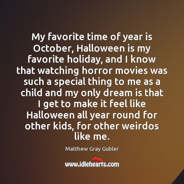My favorite time of year is October, Halloween is my favorite holiday, Halloween Quotes Image