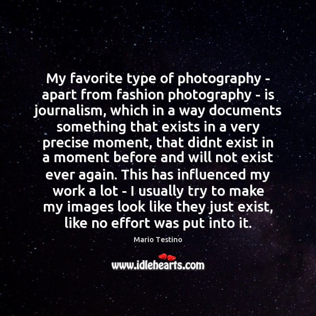 My favorite type of photography – apart from fashion photography – is Mario Testino Picture Quote