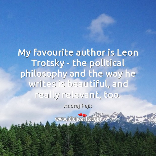 Image, My favourite author is Leon Trotsky – the political philosophy and the