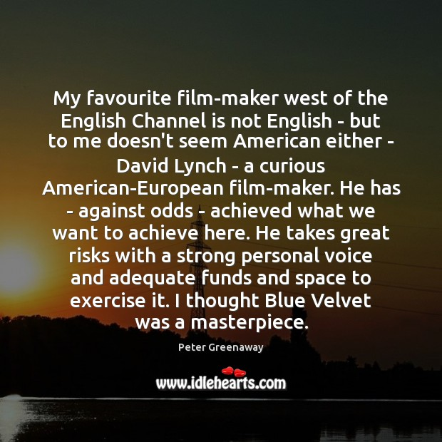 Image, My favourite film-maker west of the English Channel is not English –