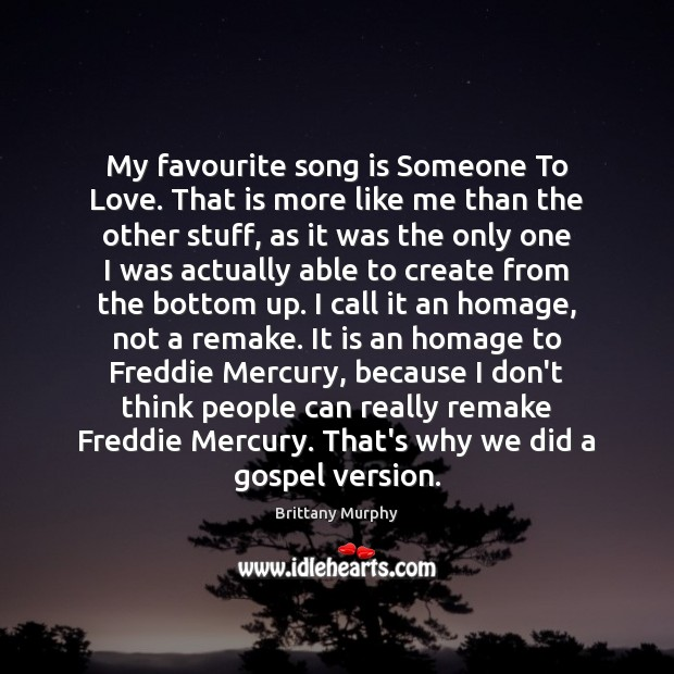 Image, My favourite song is Someone To Love. That is more like me