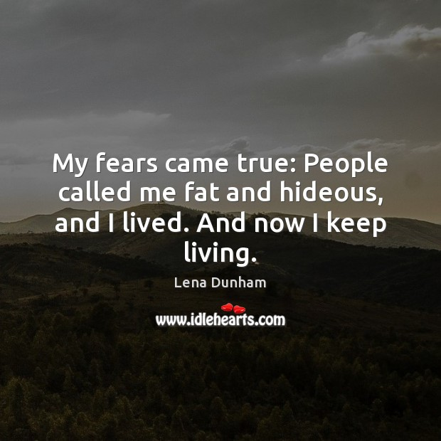 Image, My fears came true: People called me fat and hideous, and I lived. And now I keep living.