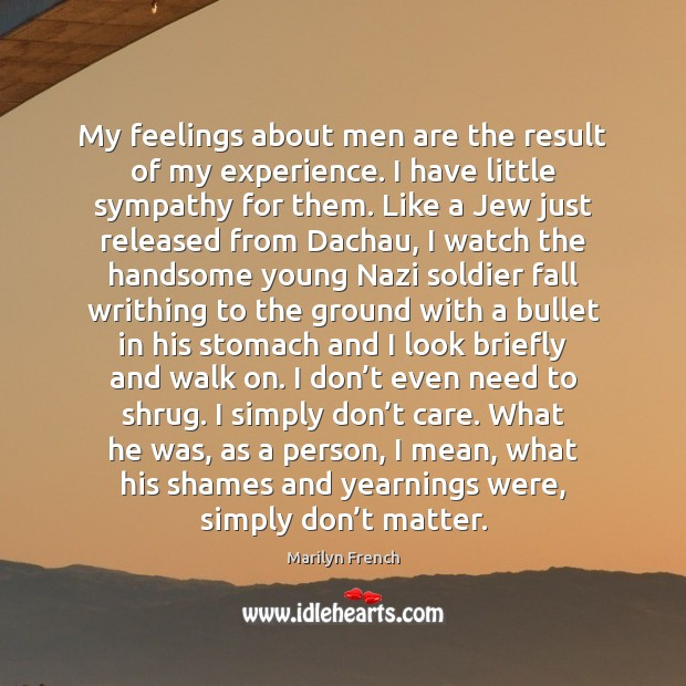My feelings about men are the result of my experience. I have Image