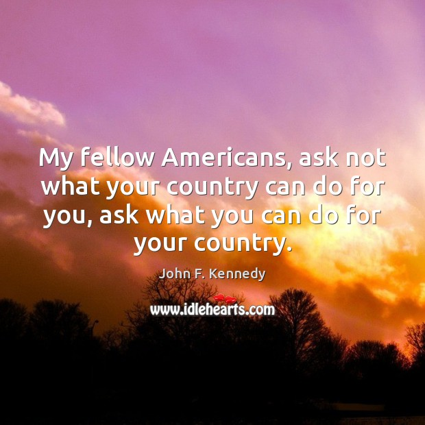 Image, My fellow Americans, ask not what your country can do for you,