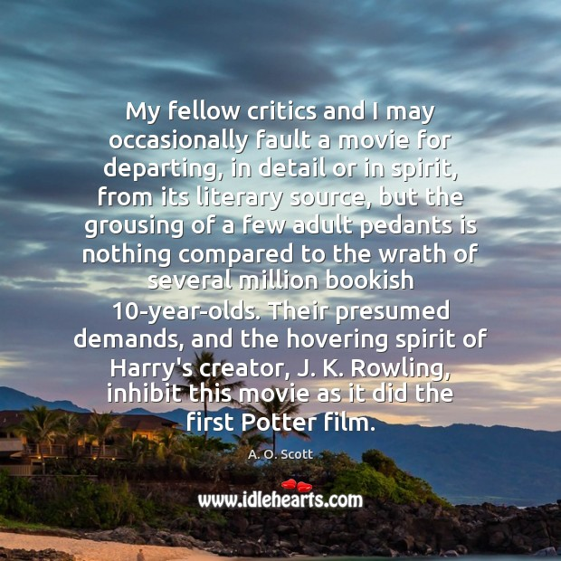 My fellow critics and I may occasionally fault a movie for departing, Image