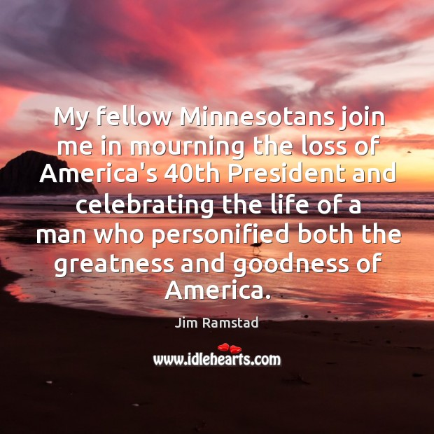 My fellow Minnesotans join me in mourning the loss of America's 40th Jim Ramstad Picture Quote