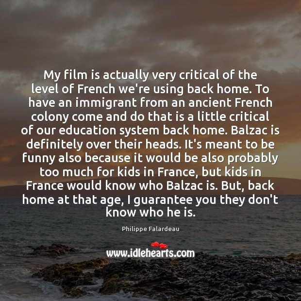Image, My film is actually very critical of the level of French we're