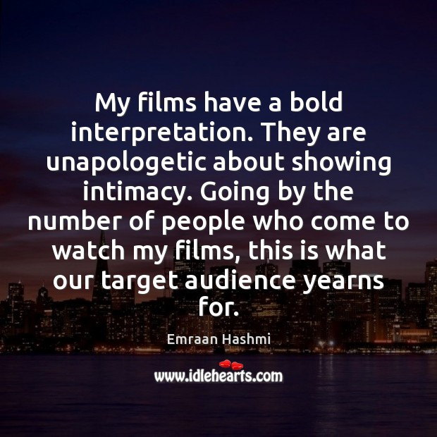My films have a bold interpretation. They are unapologetic about showing intimacy. Image