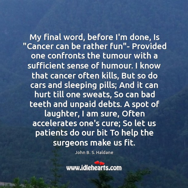 """My final word, before I'm done, Is """"Cancer can be rather fun"""" Image"""