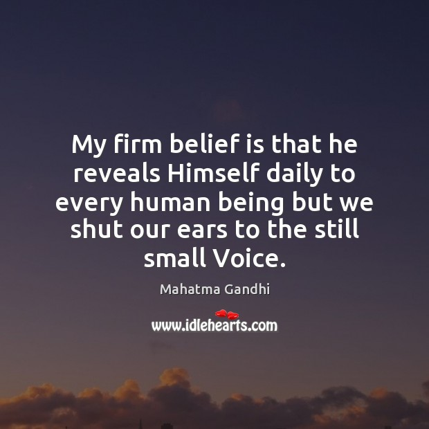 My firm belief is that he reveals Himself daily to every human Belief Quotes Image