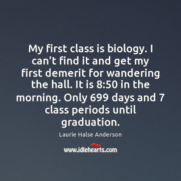 My first class is biology. I can't find it and get my Graduation Quotes Image
