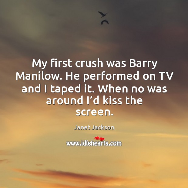 Image, My first crush was barry manilow.