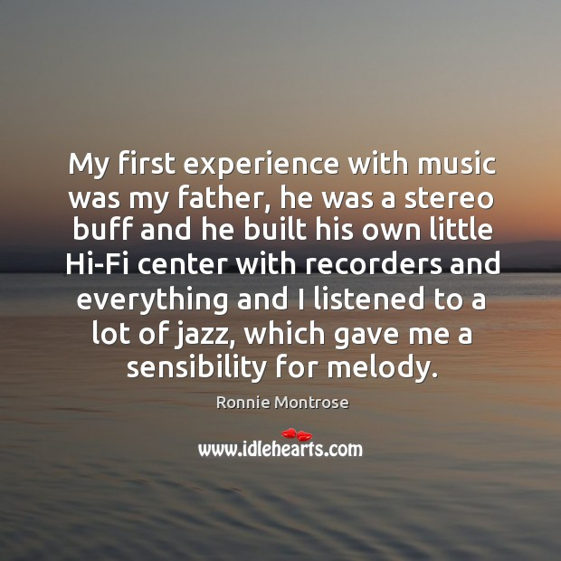 Image, My first experience with music was my father, he was a stereo